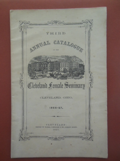 Image for Third Annual Catalogue of the Cleveland Female Seminary Cleveland, Ohio 1856-57