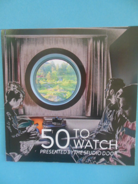 Image for The Studio Door Presents 50 To Watch (San Diego Artists Exhibition Catalog, 2015)