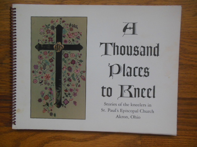 Image for A Thousand Places to Kneel: Stories of the Kneelers St. Paul's Episcopal Church, Akron, Ohio (1993)