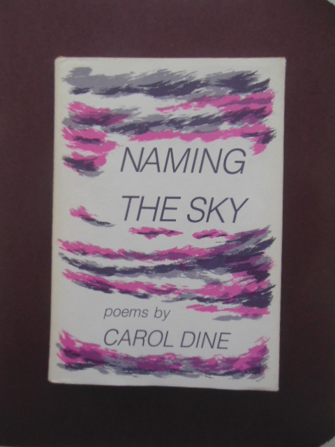 Image for Naming the Sky Poems by Carol Dine (poetry,1988)