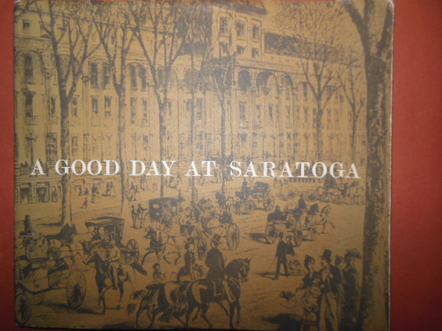 Image for A Good Day At Saratoga (100th Anniversary of the American Bar Association 1978 -- SIGNED)