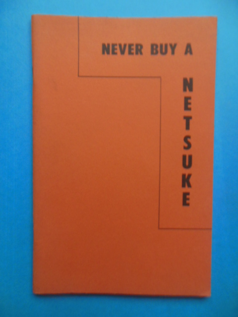 Image for Never Buy A Netsuke --even one and you'll be hooked (1974)