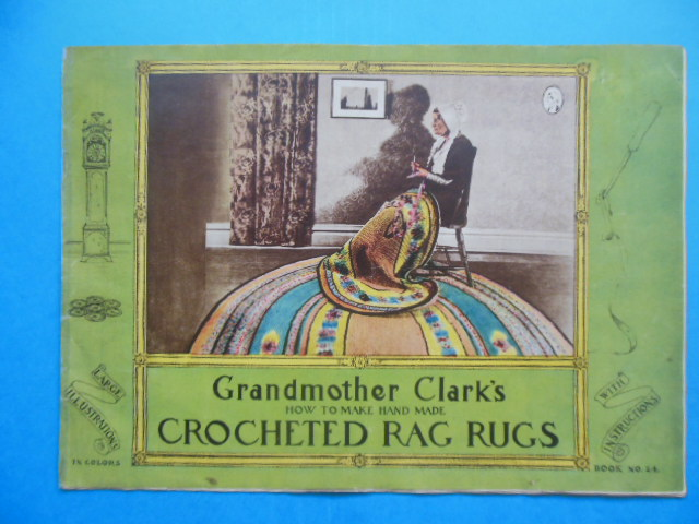 Image for Grandmother Clark's How to Make Hand Made Crocheted Rag Rugs (1933)