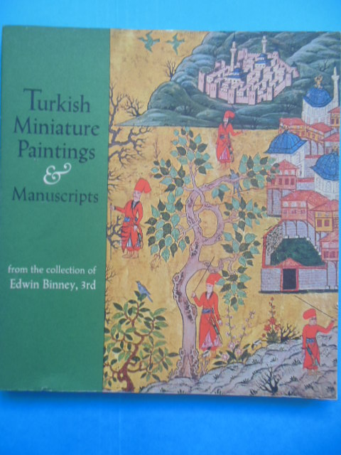 Image for Turkish Miniature Paintings and Manuscripts From the Collection of Edwin Binney, 3rd (1973)
