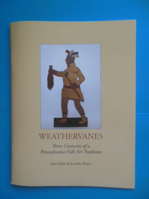 Image for Weathervanes: Three Centuries of Pennsylvania Folk Art Tradition