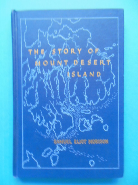 Image for The Story of Mount Desert Island (Maine, 1st Ed., 1960)