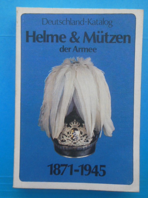 Image for Deutschland Katalog Helme and Mutzen der Armee 1871-1945 (Military Helmets and Headgear)