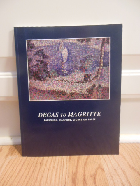 Image for Degas to Magritte Paintings, Sculptures, Works on Paper (1999)
