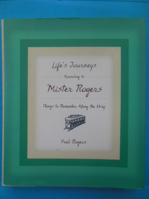 Image for Life's Journeys According to Mister Rogers: Things to Remember Along the Way