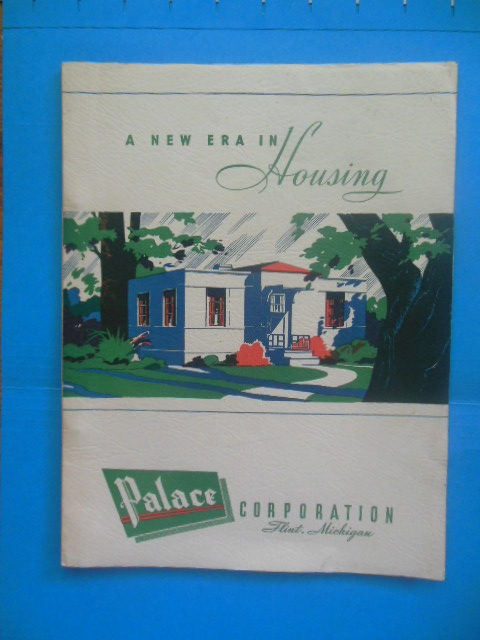 Image for A New Era In Housing, Palace Corporation Flint, Michigan (WWII 1940's Manufactured Homes)