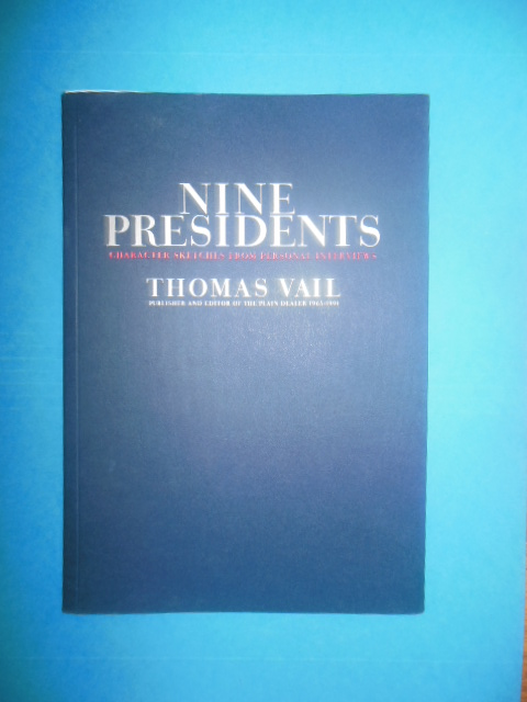 Image for Nine Presidents: Character Sketches From Personal Interviews by Thomas Vail (2002)