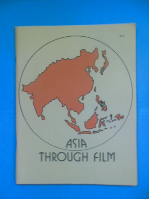 Image for Asia Through Film: An Annotated Guide to Films on Asia in the University of Michigan