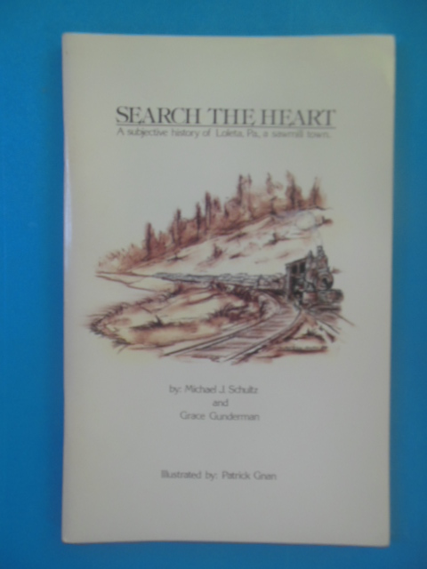 Image for Search the Heart: A Subjective History of Loleta, Pa. A Small Sawmill Town