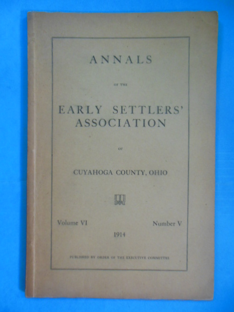 Image for Annals of the Early Settlers Association of Cuyahoga County, Ohio 1914