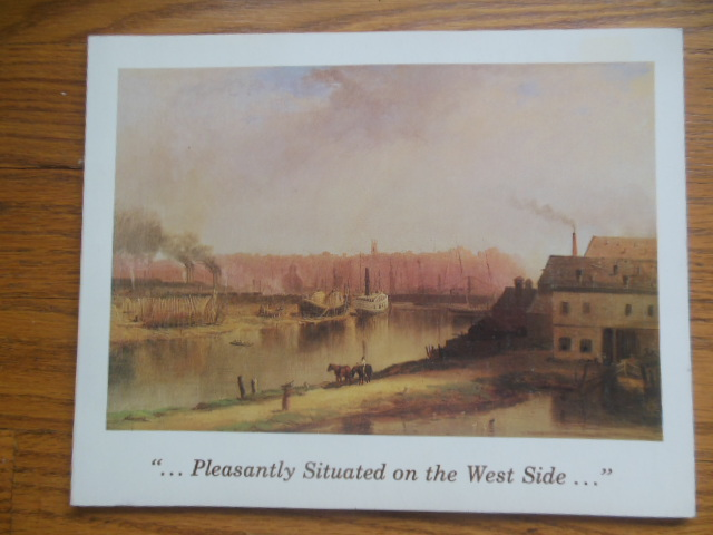 Image for Pleasantly Situated on the West Side, An Economic and Social History of the Ohio City Area of Cleveland 1796-1878 (Exhibition Catalog, 1980)