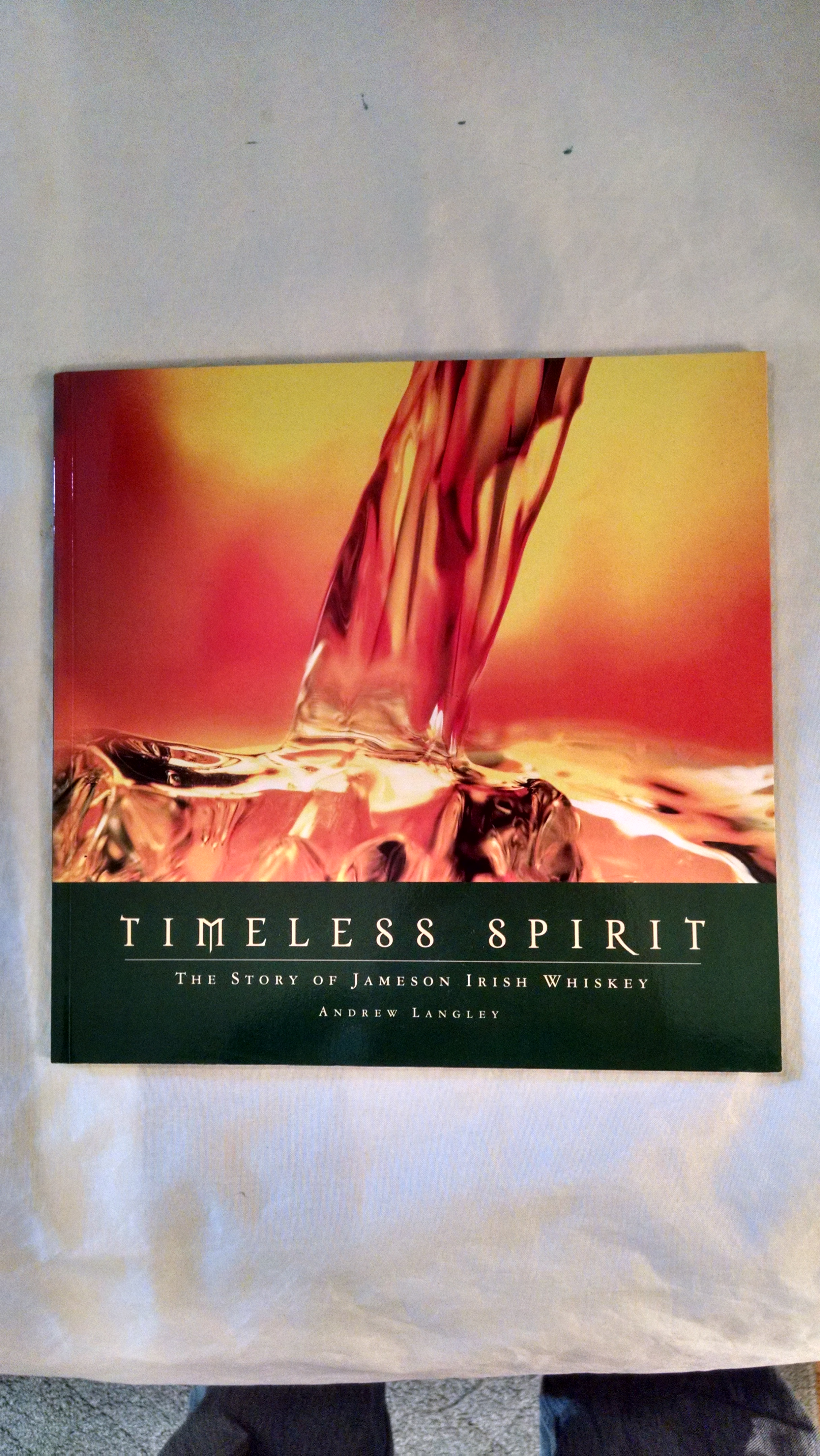 Image for TIMELESS SPIRIT THE STORY OF JAMESON IRISH WHISKEY