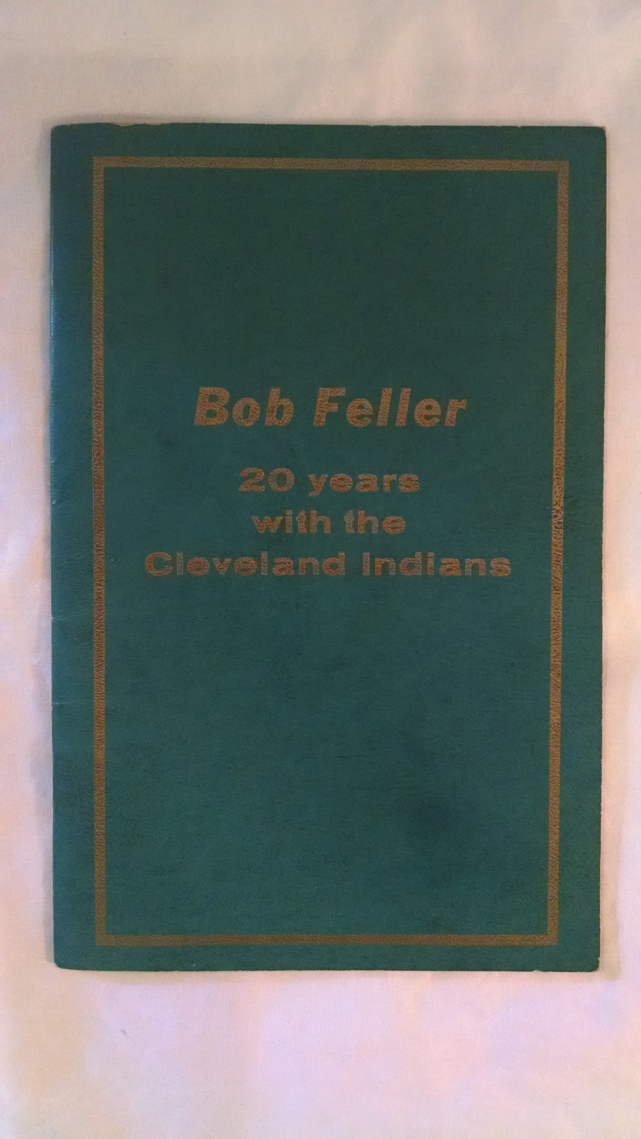 Image for BOB FELLER  20 YEARS WITH THE CLEVELAND INDIANS