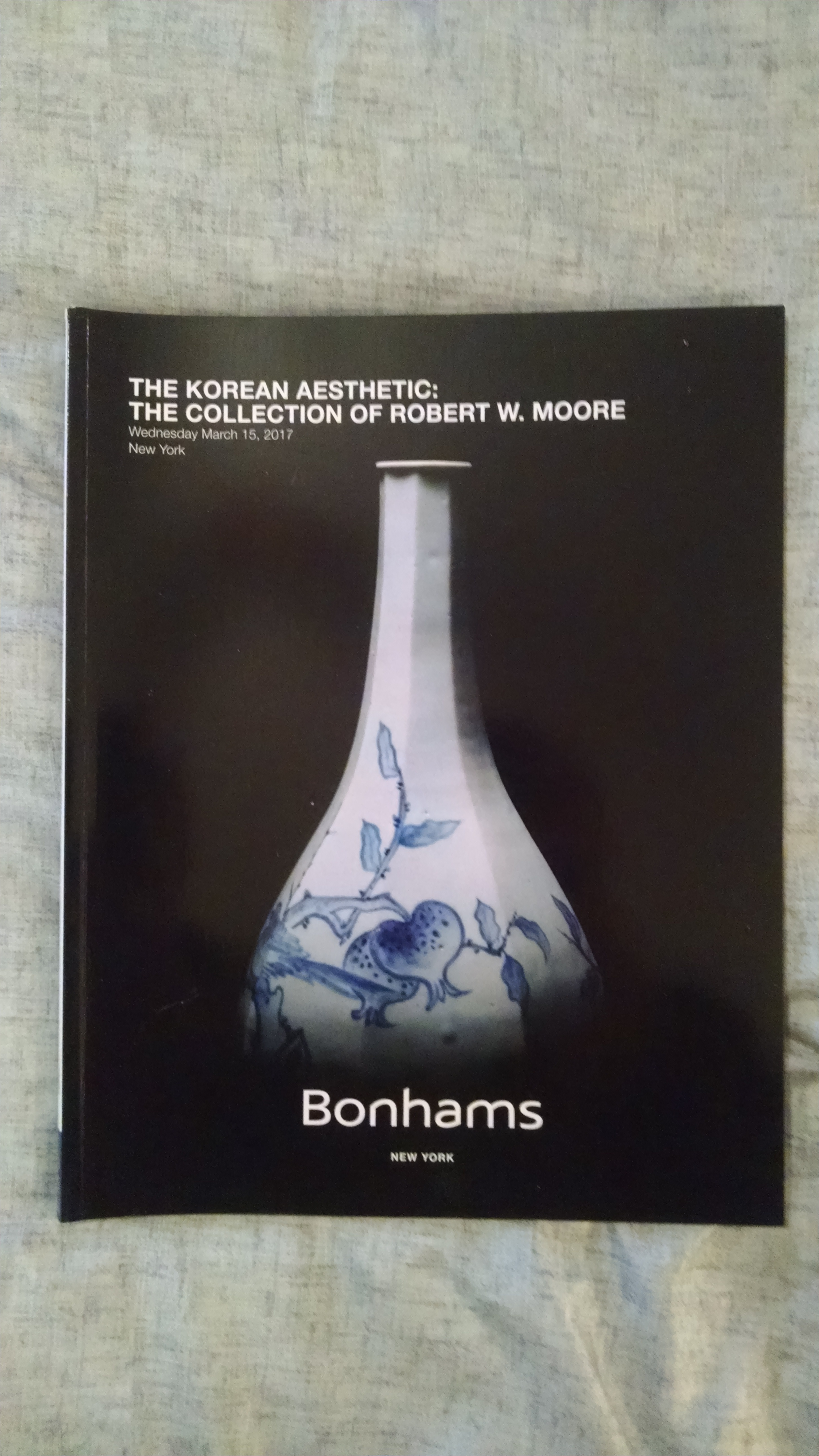 Image for BONHAMS AUCTION CATALOG  THE KOREAN ASTHETIC : THE COLLECTION OF ROBERT W. MOORE MARCH 15 2017