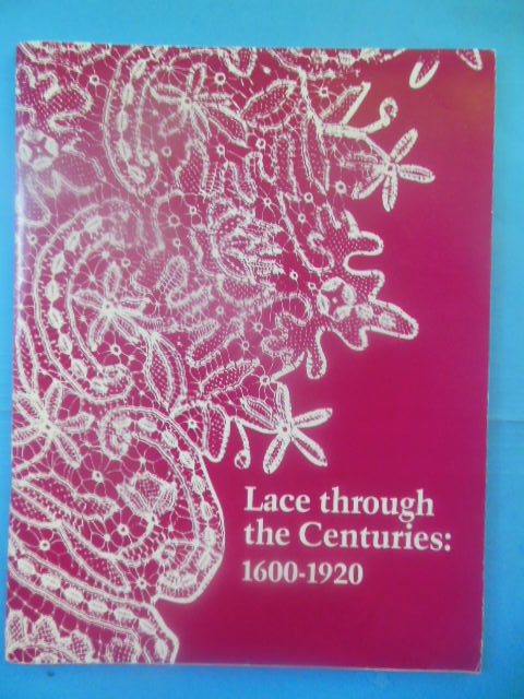 Image for Lace Thorough the Centuries 1600-1920 (Exihbition catalog 1986)
