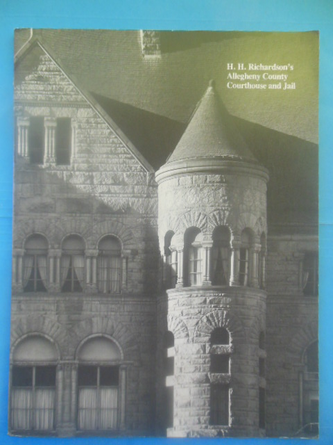 Image for H.H. Richardson's Allegheny County Courthouse and Jail (1981)
