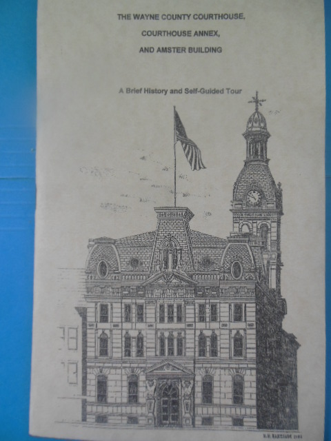 Image for The Wayne County Courthouse, Courthouse Annex, and Amster Building: A Brief History and Self-Guided Tour (1983)