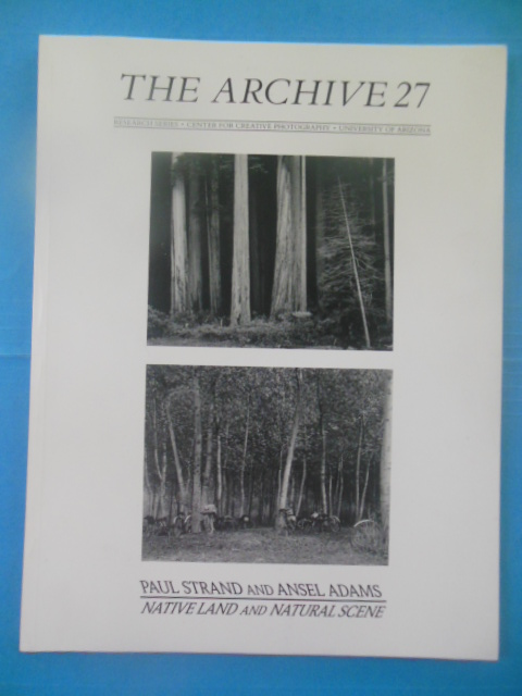 Image for The Archive 27:Paul Strand and Ansel Adams Native Land and Natural Scene (1990)