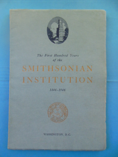 Image for The First Hundred Years of the Smithsonian Institution 1846-1946