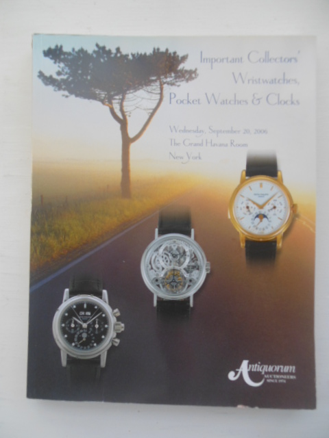 Image for Important Collectors' Wristwatches, Pocket Watches and Clocks (Auction Catalog 2006)