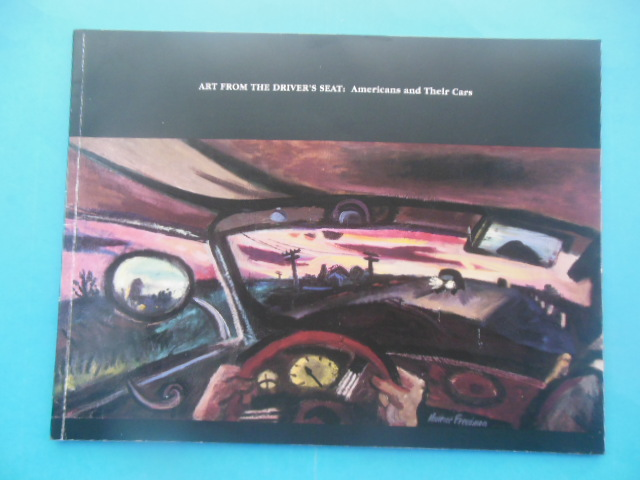 Image for Art from the Driver's Seat: Americans and Their Cars (Art Catalog, 1993)
