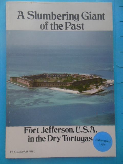 Image for A Slumbering Giant of the Past; Fort Jefferson U.S.A. in the Dry Tortugas (1979,SIGNED)