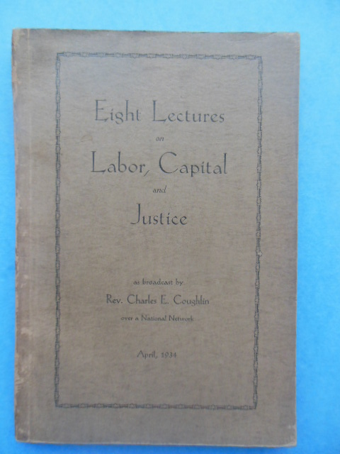 Image for Eight Lectures on Labor, Capital and Justice (1934, Father Coughlin)
