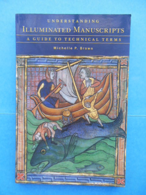 Image for Understanding Illuminated Manuscripts: A Guide to Technical Terms (1994)