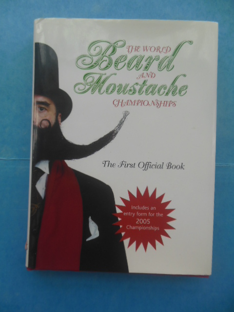 Image for The World Beard and Moustache Championships: The First Official Book (2004)
