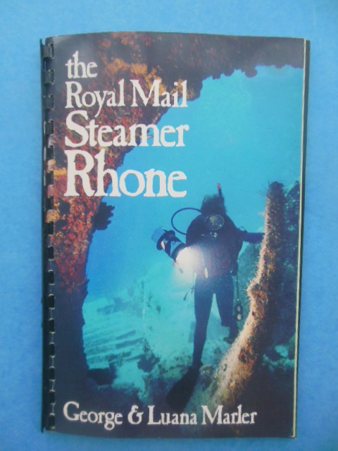 Image for The Royal Mail Steamer Rhone: A Diving Guide and a Brief History of the British Virgin Islands (1978)