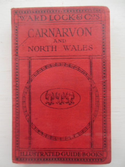 Image for Carnarvon and North Wales Illustrated Guide Book (Ward Lock and Company 1921-22)