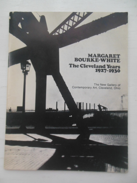 Image for Margaret Bourke-White The Cleveland Years 1927-1930 (May 8 to June 5, 1976)