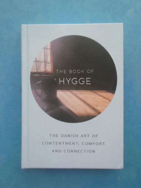 Image for The Book of Hygge The Danish Art of Contentment, Comfort and Connection