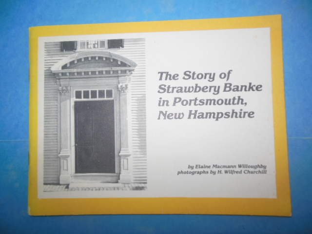 Image for The Story of Strawberry Banke in Portsmouth, New Hampshire (SIGNED, 1981)