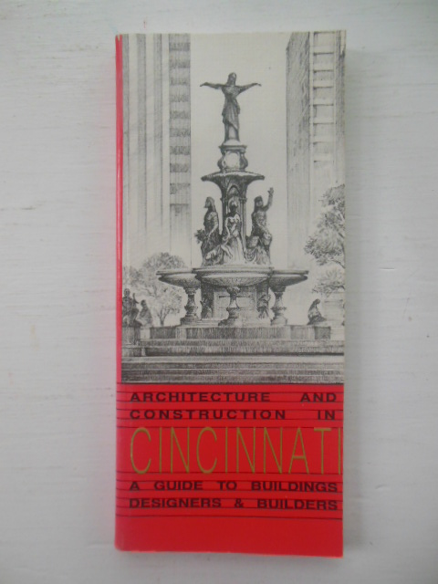 Image for Architecture and Construction in Cincinnati: A Guide to Building Designers and Builders (Volume One, 1987)