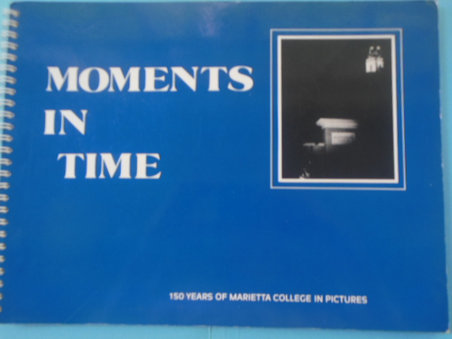 Image for Moments In Time: 150 Years of Marietta College Pictures (1985)