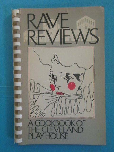 Image for Rave Reviews: A Cookbook of the Cleveland Play House (1983)