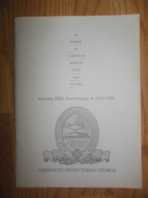 Image for A Jubilee Seventy-Fifth Anniversary Fairmount Presbyterian Church 1916-1991 (Cleveland, Ohio)