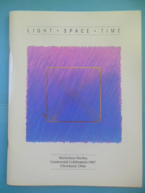 Image for Light Space Time: Michelson-Morley Centennial Celebration 1987 Cleveland, Ohio