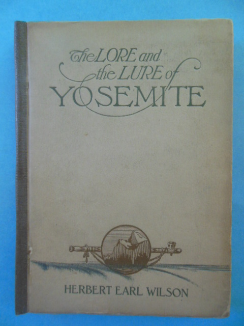 Image for The Lore and the Lure of Yosemite (SIGNED, 1922)