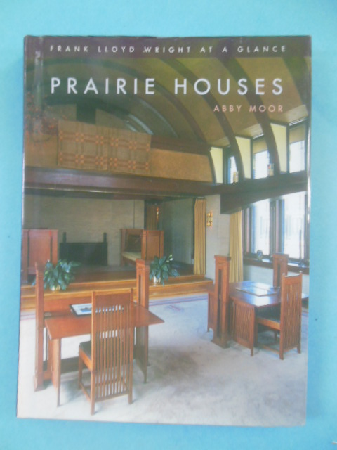 Image for Prairie Houses Frank Lloyd Wright At A Glance (2002)