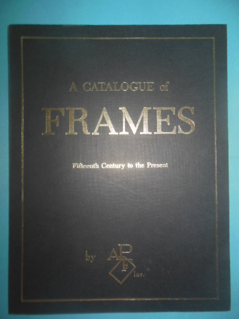 Image for A Catalogue of Frames: Fifteenth Century to the Present (1973, Unused))