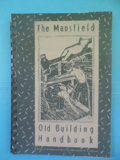 Image for The Mansfield Old Building Handbook: A Guide to Architectural Styles and Rehabilitation Techniques