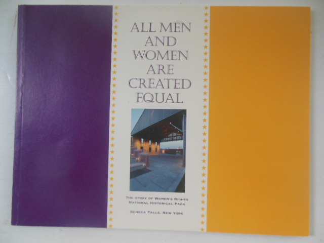 Image for All Men and Women Are Created Equal: The Story of Women's Rights National Historical Park (2005)