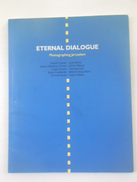 Image for Eternal Dialogue Photographing Jerusalem 1996