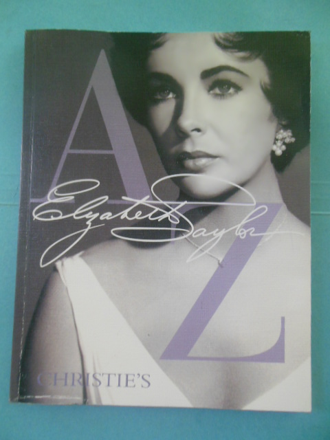 Image for Elizabeth Taylor A to Z: A Publication to Celebrate the Dynamic Life and Collections of Elizabeth Taylor